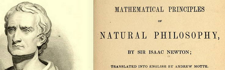 The mathematical principles of natural philosophy. Sir Isaac Newton.